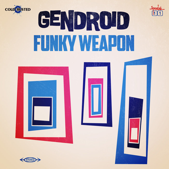 19. Gendroid - Funky Weapon