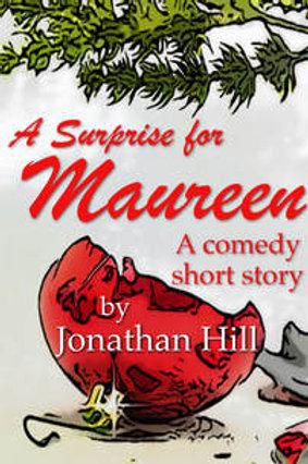 A Maureen Short Story: A Surpise For Maureen