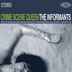 1. The Informants - Crime Scene Queen