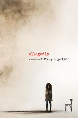 Tiffany D. Jackson - Allegedly