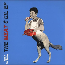 19. jel - The Meat & Oil EP