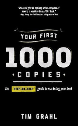 9. Tim Grahl - Your First 1000 Copies