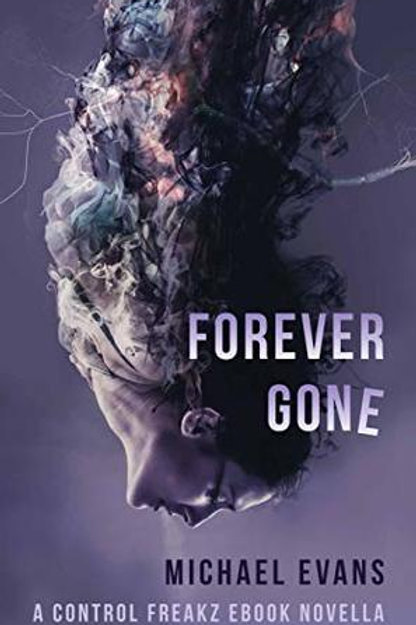 Control Freakz Series: Forever Gone