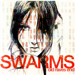 5. Swarms - Old Raves End
