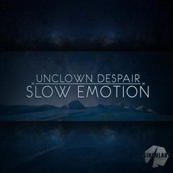 16. Unclown Despair - Slow Emotion