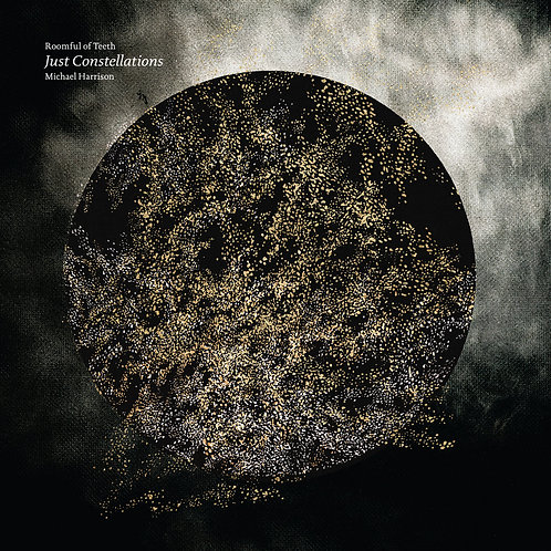 Just Constellations by Roomful of Teeth, Michael Harrison
