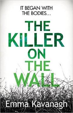 4. Emma Kavanagh - The Killer On The Wall - B