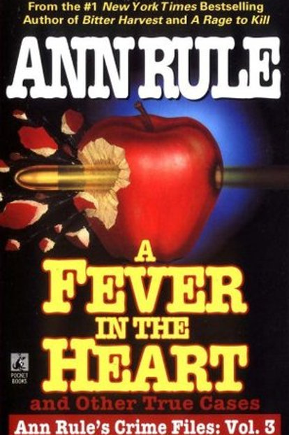 Crime Files 3: A Fever In The Heart and Other True Cases