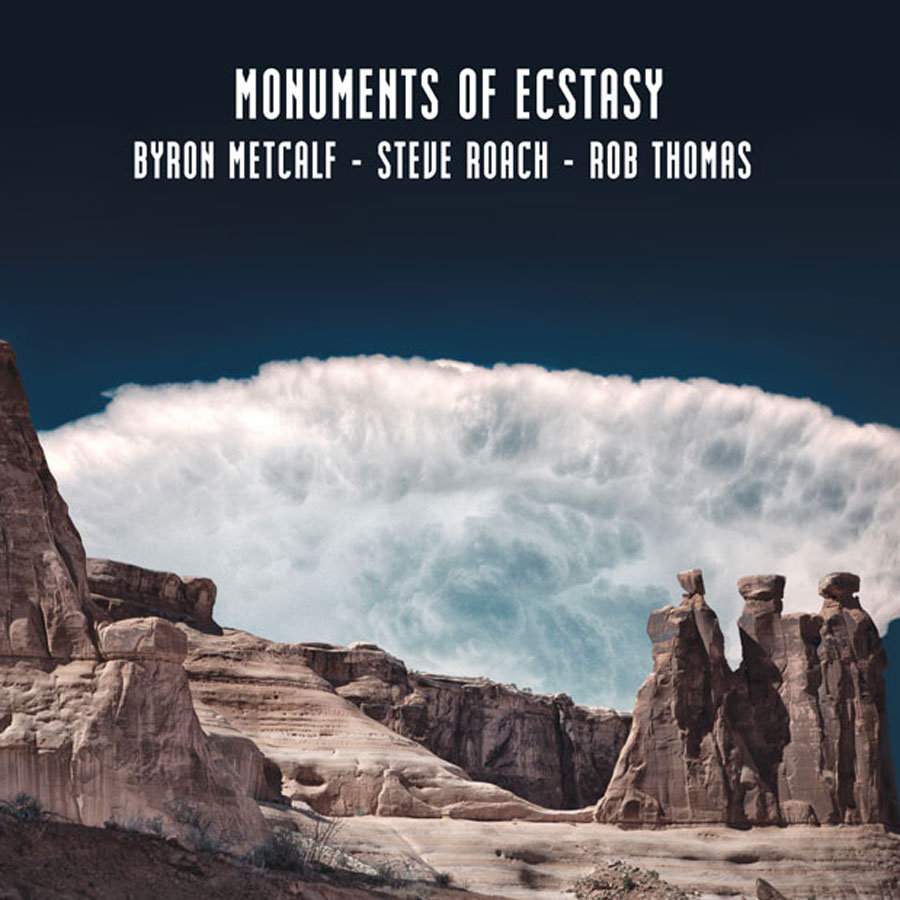 53. Steve Roach - Monuments of Ecstasy