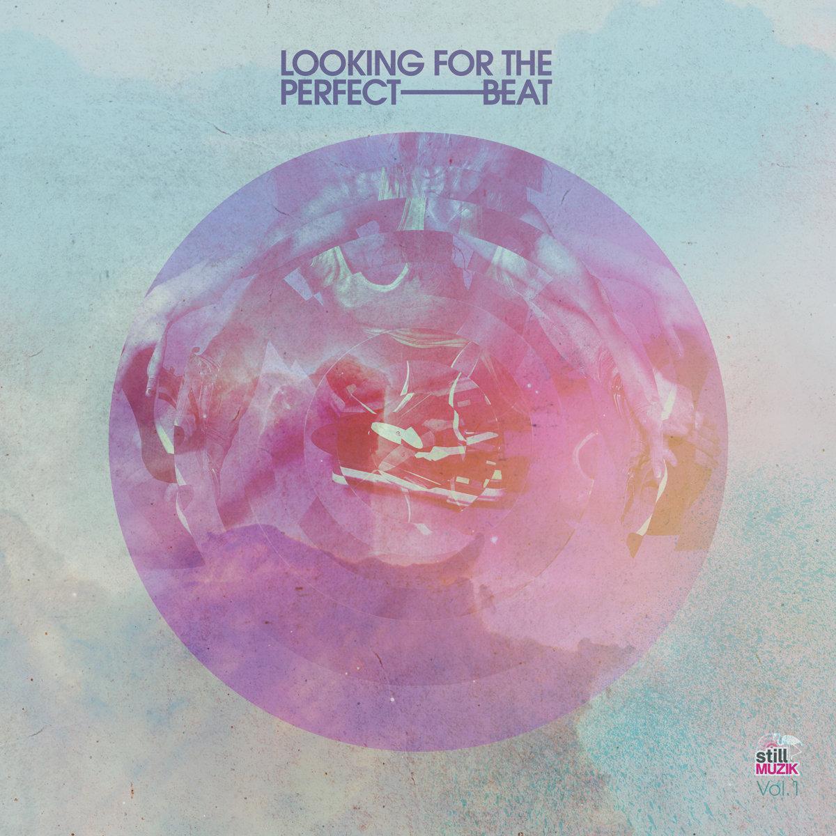 6. stillmuzik - Looking For The Perfect Beat Vol. 1