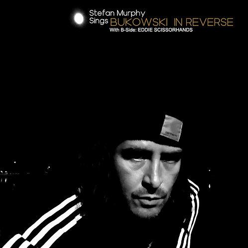 Bukowski In Reverse by Stefan Murphy