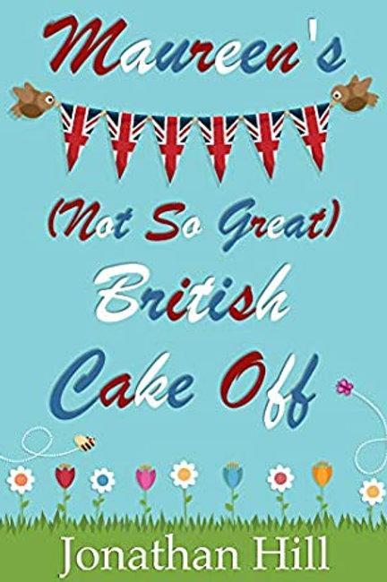 Maureen's (Not So Great) British Cake Off