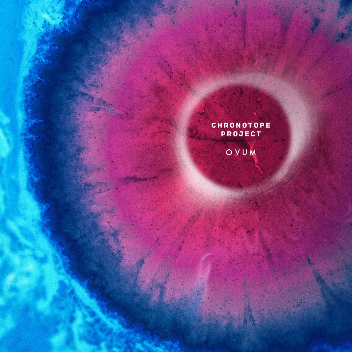 47. Chronotope Project - Ovum