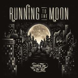 3. Smokey Joe & The Kid - Running To The Moon