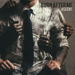 18. Burn After Me - Ascent