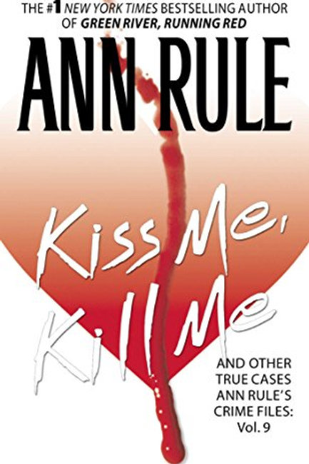 Crime Files 9: Kiss Me, Kill Me and Other True Cases