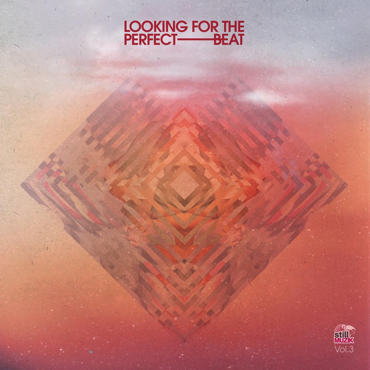 8. stillmuzik - Looking For The Perfect Beat Vol. 3