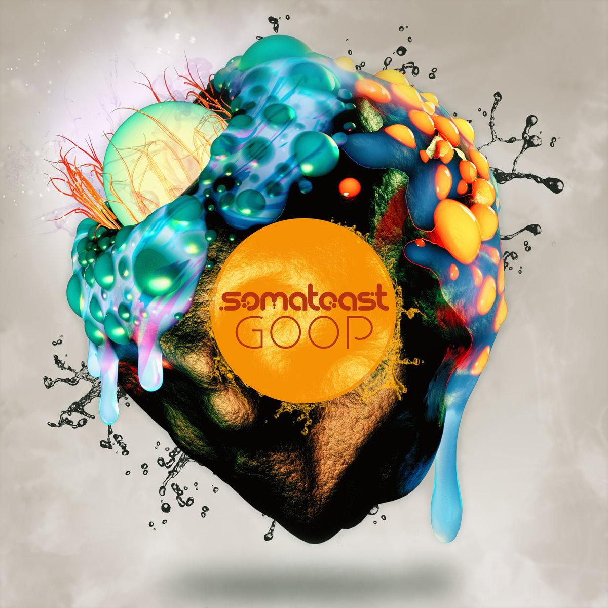 25. Somatoast - Goop