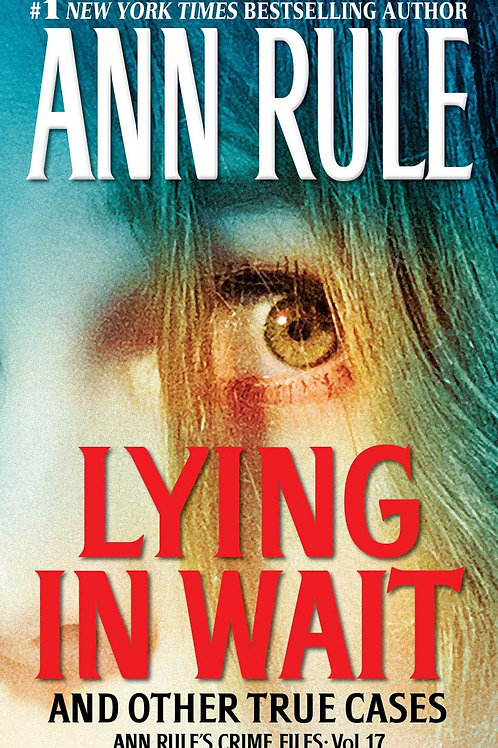 Crime Files 17: Lying in Wait and Other True Cases