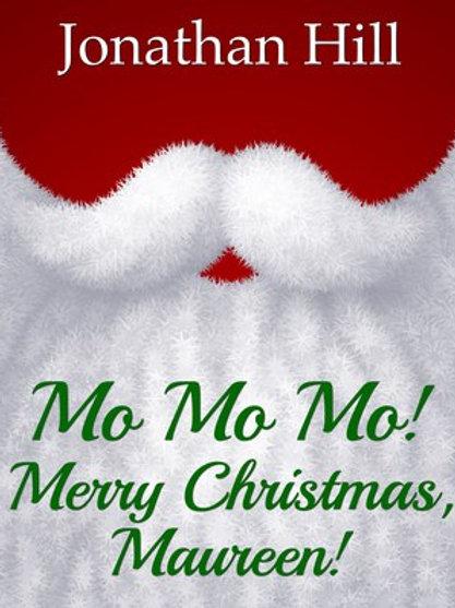 Mo Mo Mo! Merry Christmas, Maureen