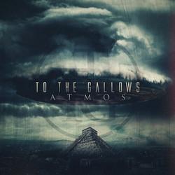 15. To The Gallows - Atmos EP