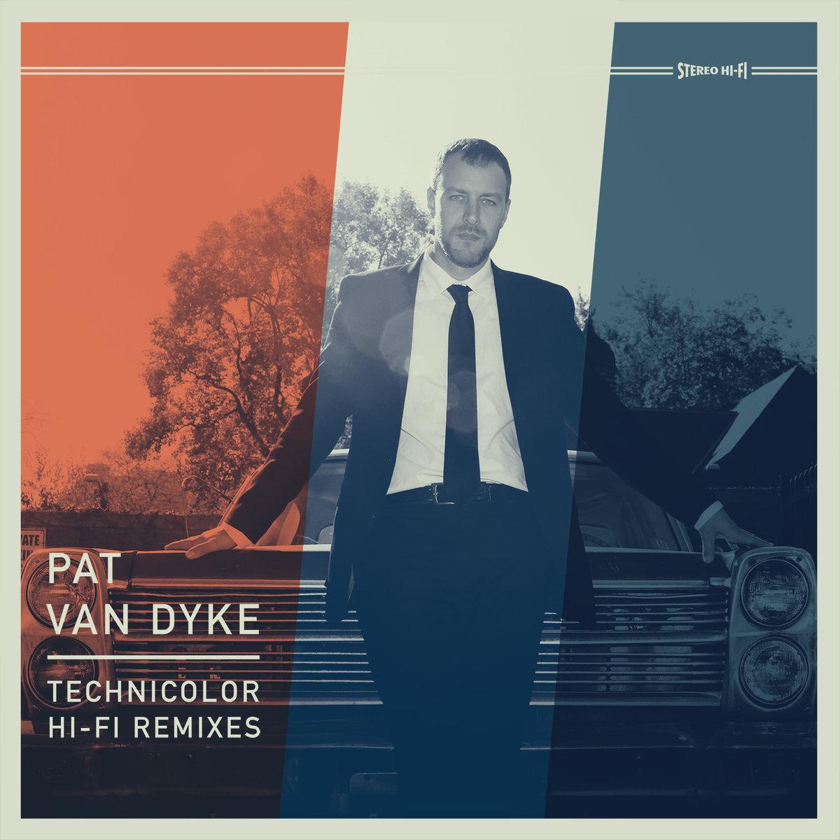 11. Pat Van Dyke - Technicolor Hi-Fi Remixes