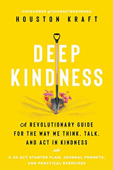 Deep Kindness: Practicing Kindness in a World that Oversimplifies It
