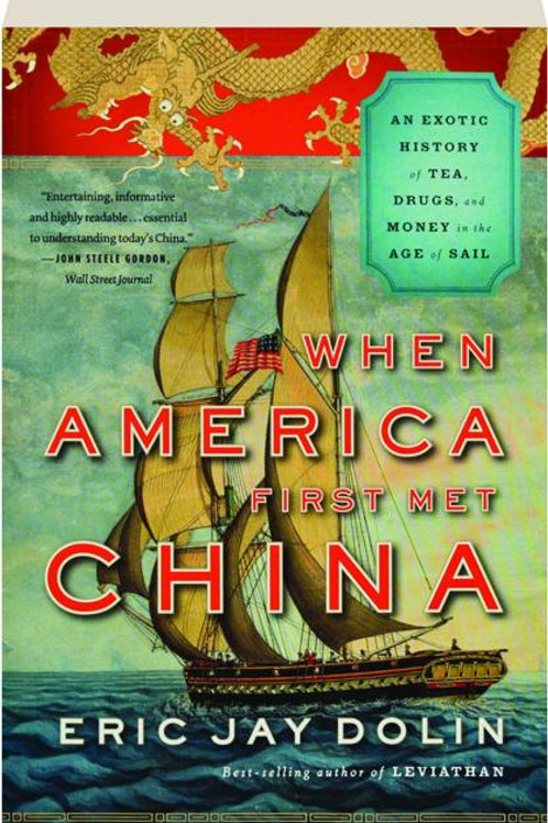 When America First Met China: An Exotic History of Tea, Drugs, and Money in the