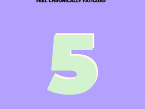 Five Reasons Why You May Feel Chronically Fatigued