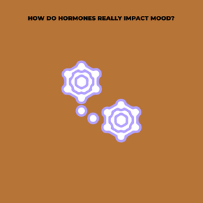 How do hormones really impact mood?