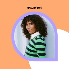 Meet the student, graphic designer & sex-health writer, Maia Brown