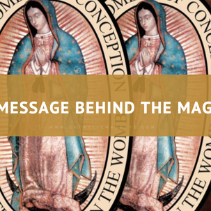 Our Lady of Guadalupe Car Magnet - The Message