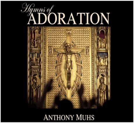 Hymns of Adoration by Anthony Muhs