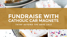Fundraising with Catholic Car Magnets