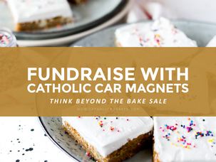 Fundraising with Catholic Car Magnets