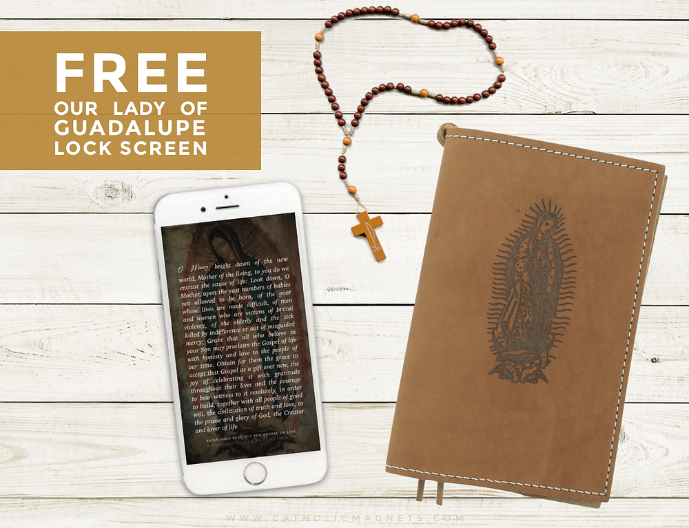 Free Our Lady of Guadalupe Phone Lock Screen - Catholic Car Magnets - Prayers to Our Lady of Guadalupe