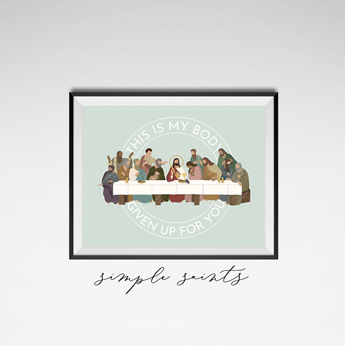 This is My Body - Last Supper Print