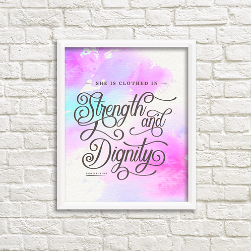 Strength & Dignity Water Color -