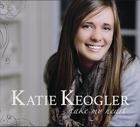 Take My Heart by Katie Keogler