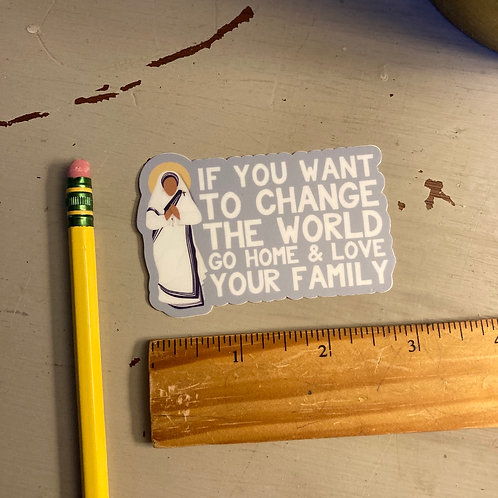 Change the World - Mother Teresa Sticker