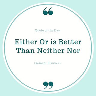 Either or is Better Than Neither Nor- Em