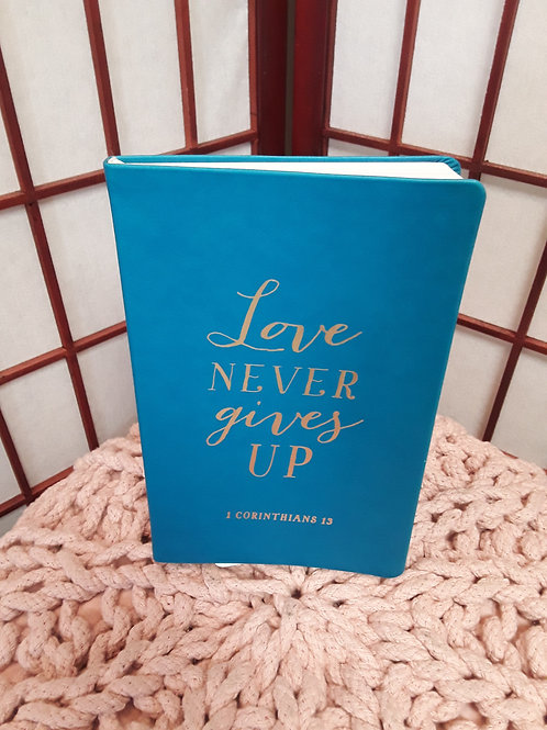 Love Never Gives Up Journal