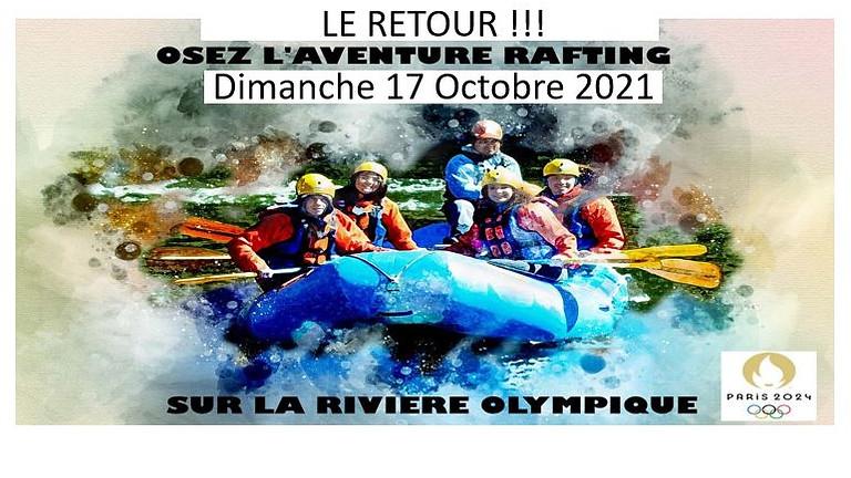 OSEZ L'AVENTURE RAFTING LE RETOUR !!