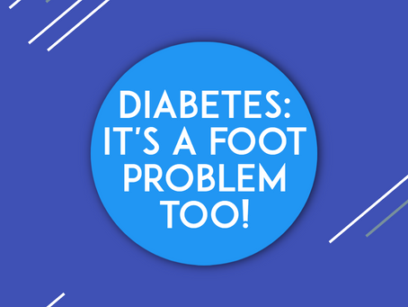 Diabetes: it's a foot problem too!