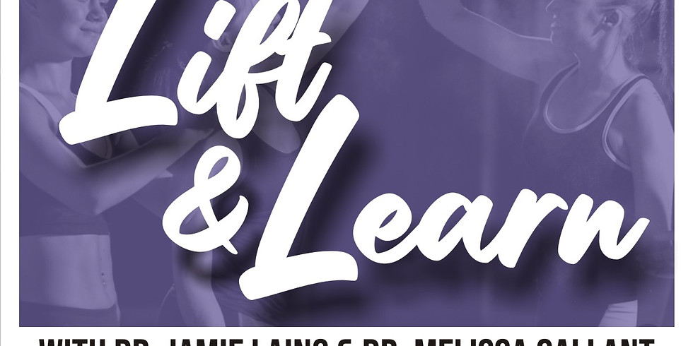 Lift & Learn with Dr. Jamie & Dr. Melissa