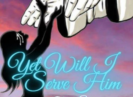 Yet Will I Serve Him - part 2 of the autobiography