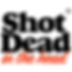 Shot Dead in the Head logo.png