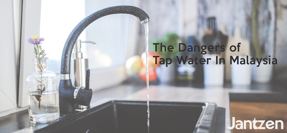 The dangers of tap water in malaysia - Jantzen