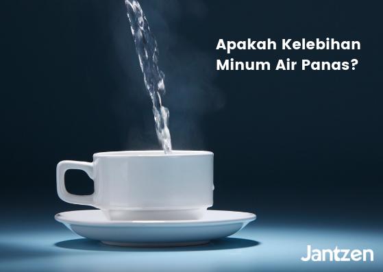 Apakah Kelebihan Minum Air Panas?