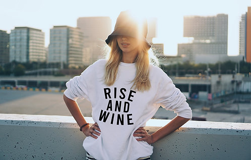 Rise and Wine Sweatshirt